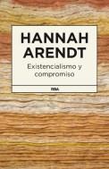 Hannah Arendt. Existencialismo y compromiso